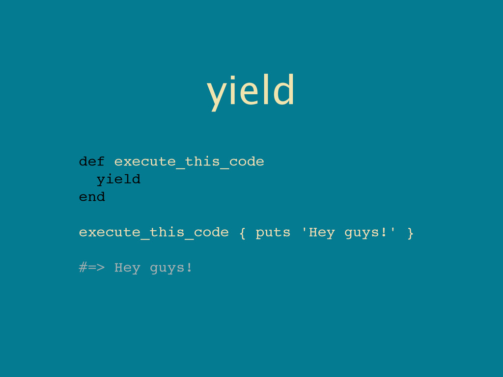 yield def execute_this_code yield end execute_t...
