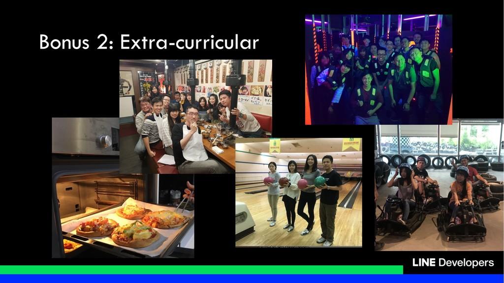 Bonus 2: Extra-curricular