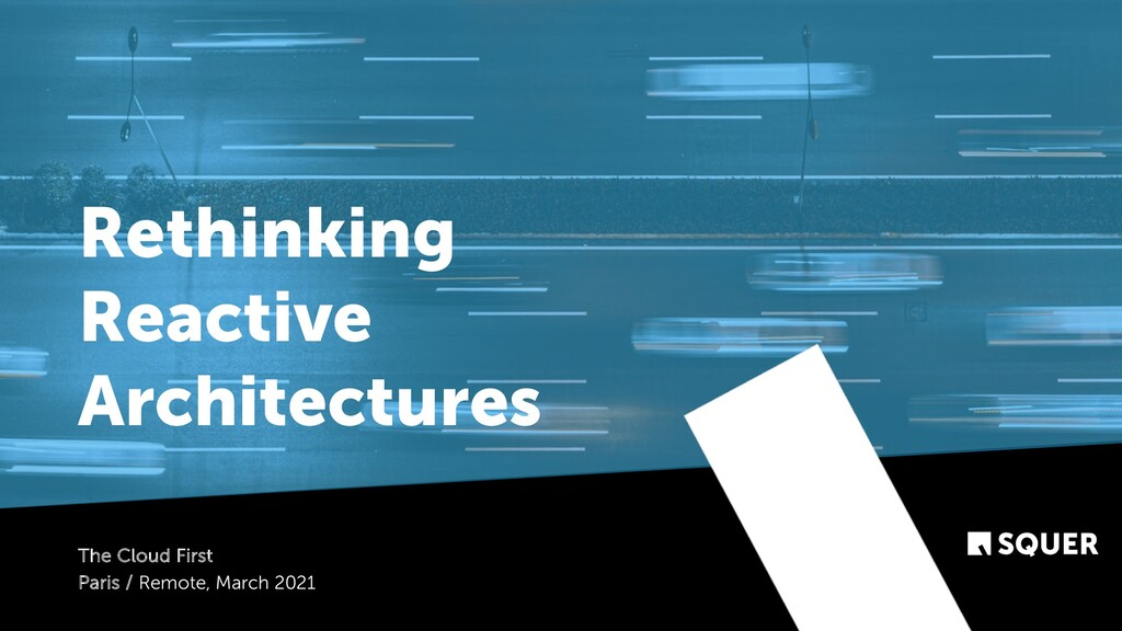 Rethinking Reactive Architectures The Cloud Fir...