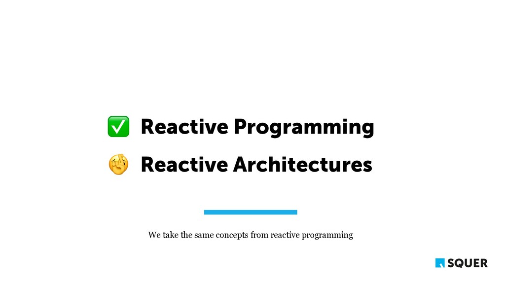 Reactive Programming ✅ Reactive Architectures 🥺...