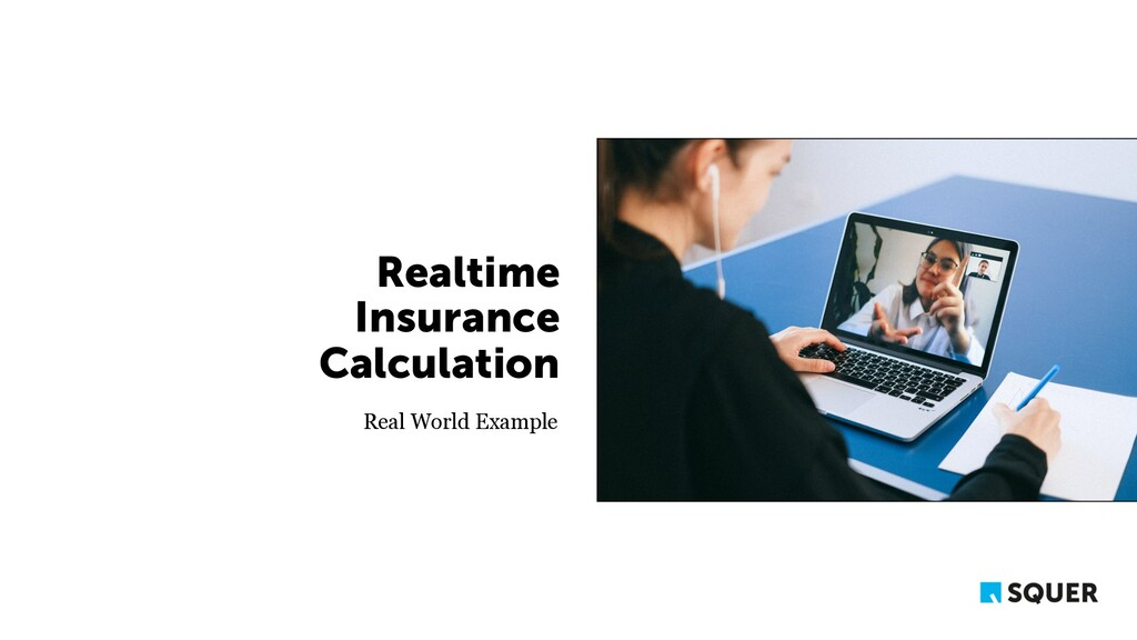 Realtime Insurance Calculation Real World Examp...