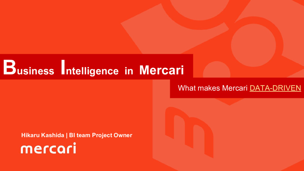 Business Intelligence in Mercari What makes Mer...
