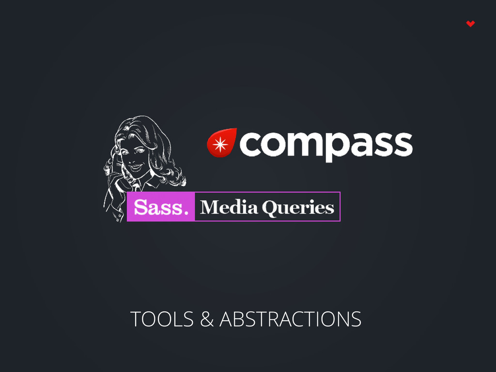 TOOLS & ABSTRACTIONS