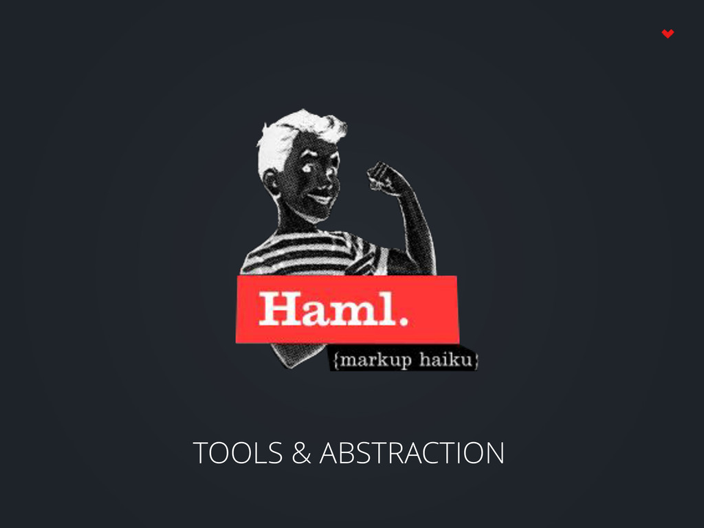 TOOLS & ABSTRACTION