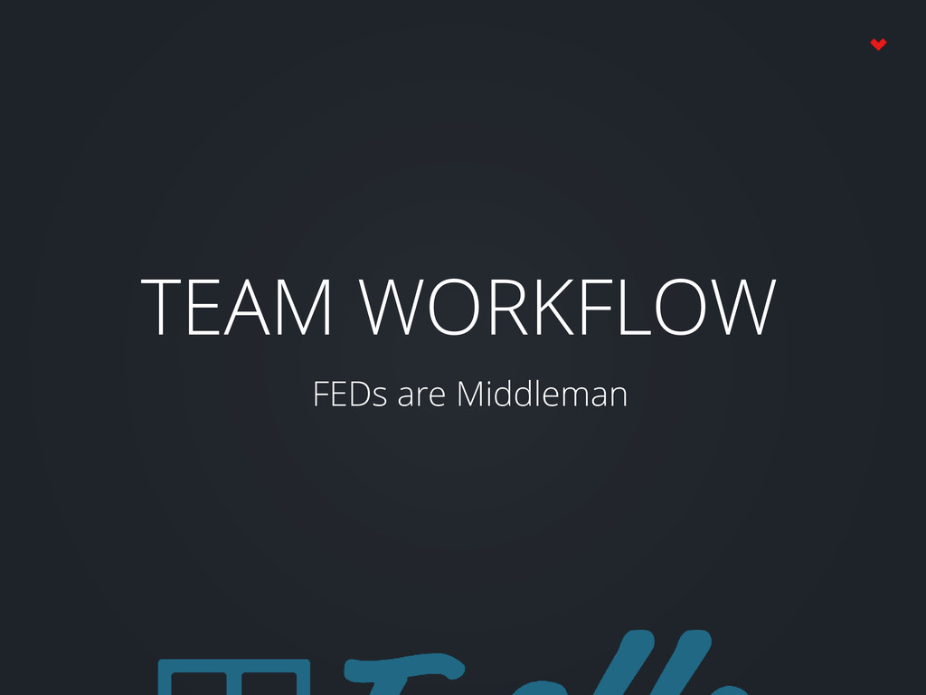 TEAM WORKFLOW FEDs are Middleman