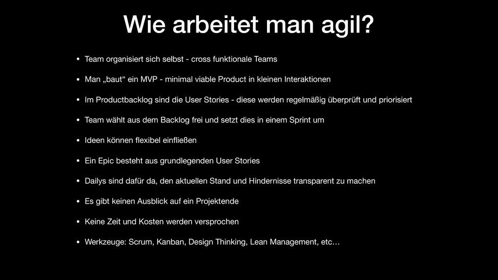 Wie arbeitet man agil? • Team organisiert sich ...