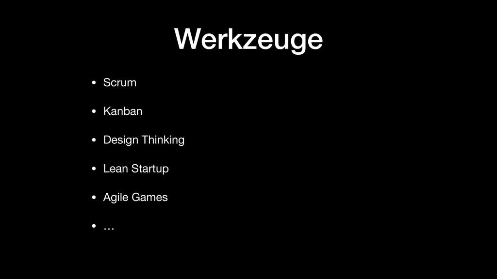 Werkzeuge • Scrum  • Kanban  • Design Thinking ...