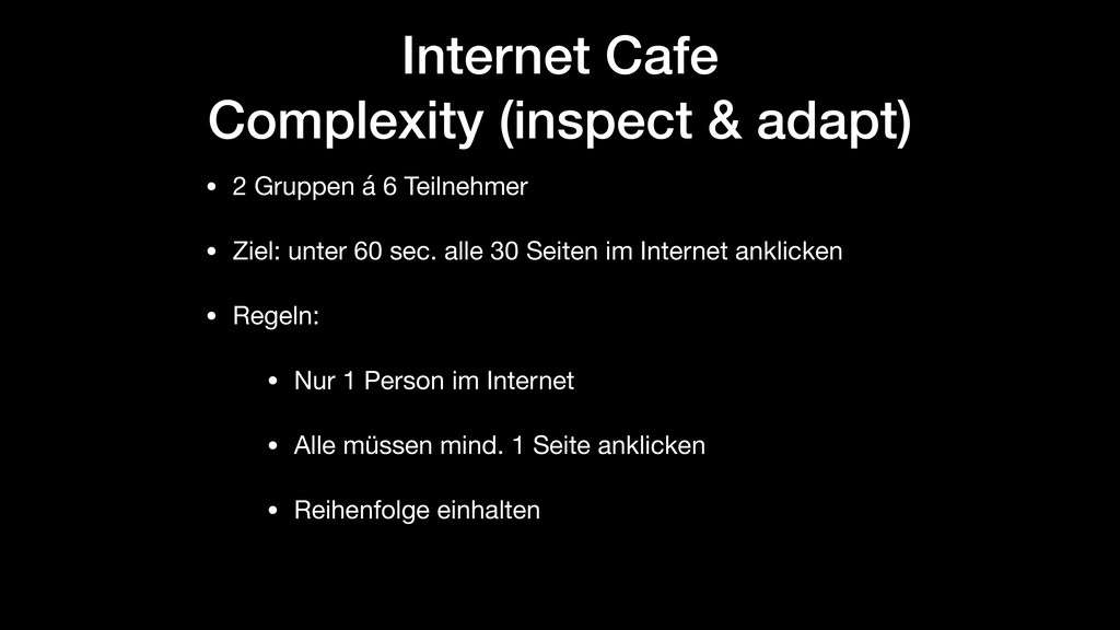 Internet Cafe Complexity (inspect & adapt) • 2 ...