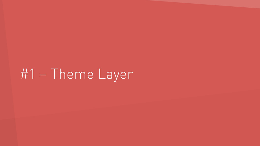 #1 – Theme Layer