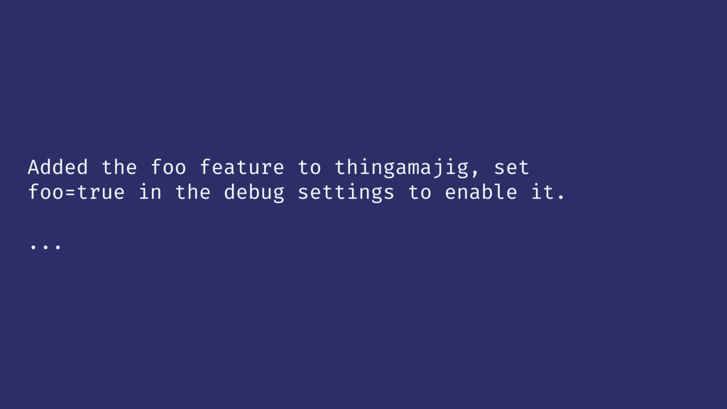 Added the foo feature to thingamajig, set foo=t...