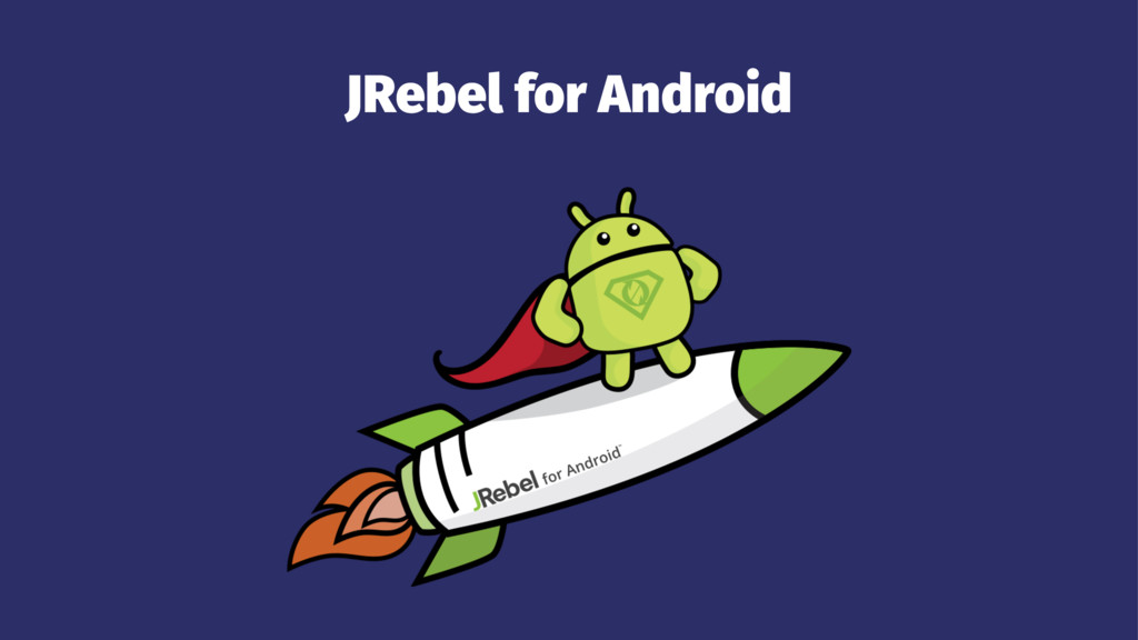 JRebel for Android