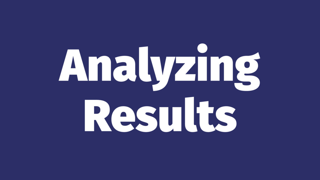 Analyzing Results