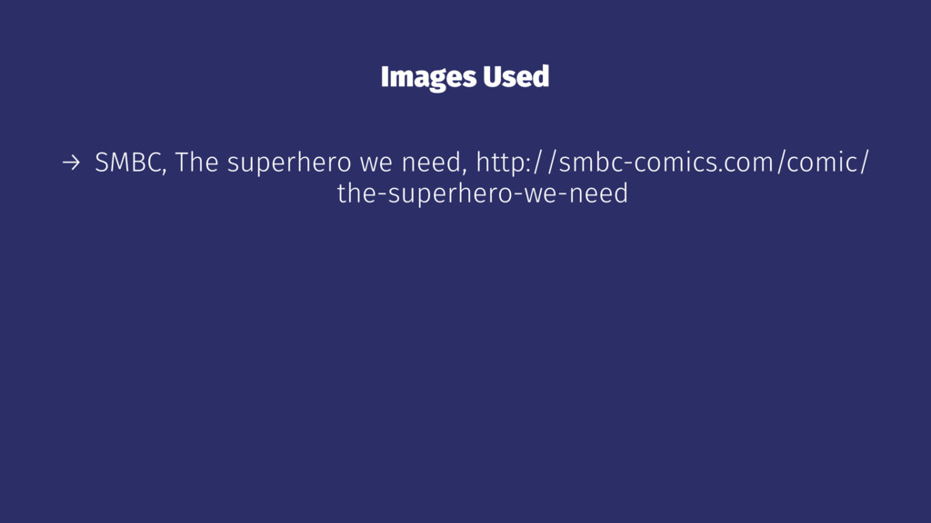 Images Used → SMBC, The superhero we need, http...