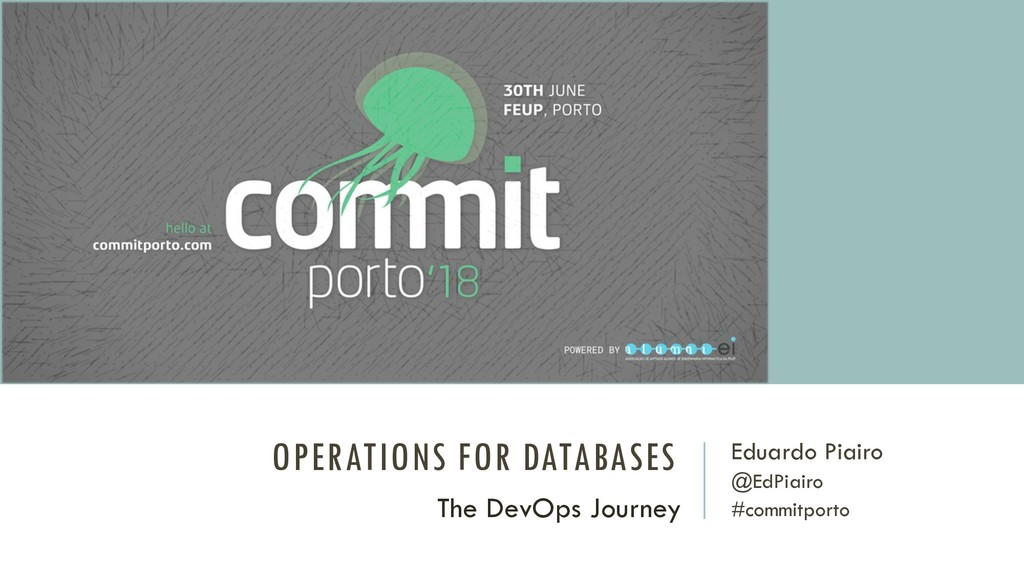 OPERATIONS FOR DATABASES Eduardo Piairo @EdPiai...