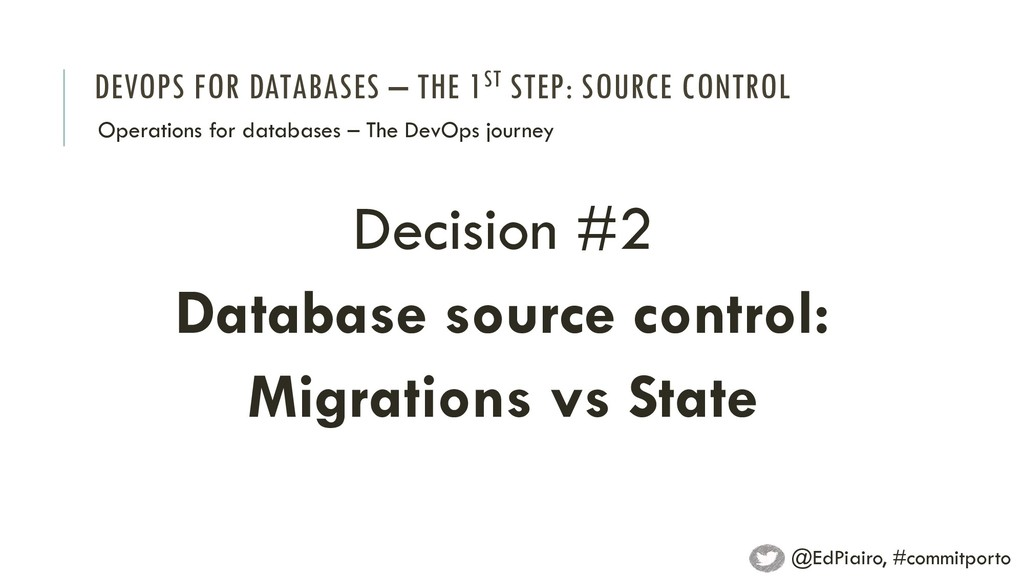 DEVOPS FOR DATABASES – THE 1ST STEP: SOURCE CON...