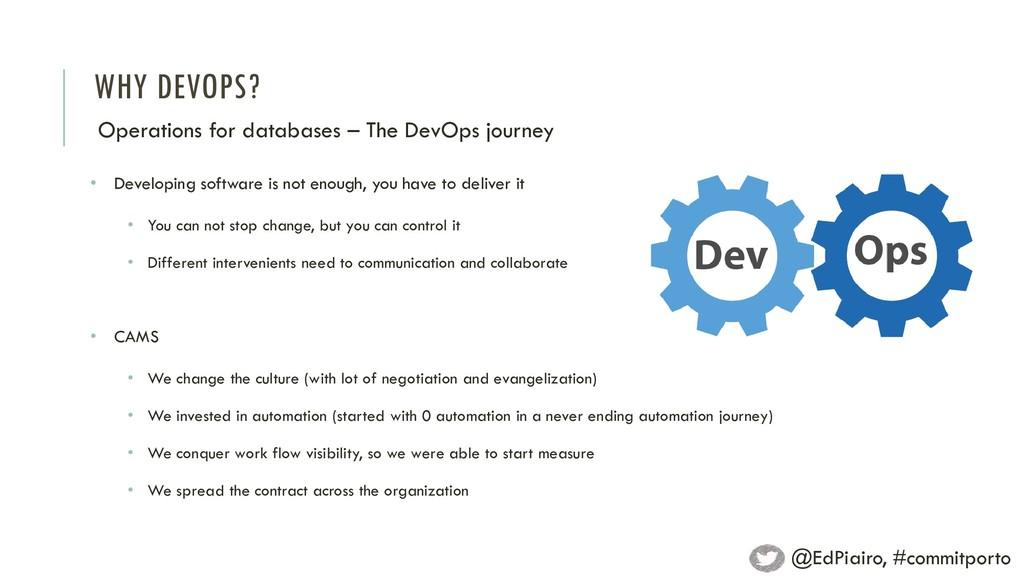 WHY DEVOPS? Operations for databases – The DevO...