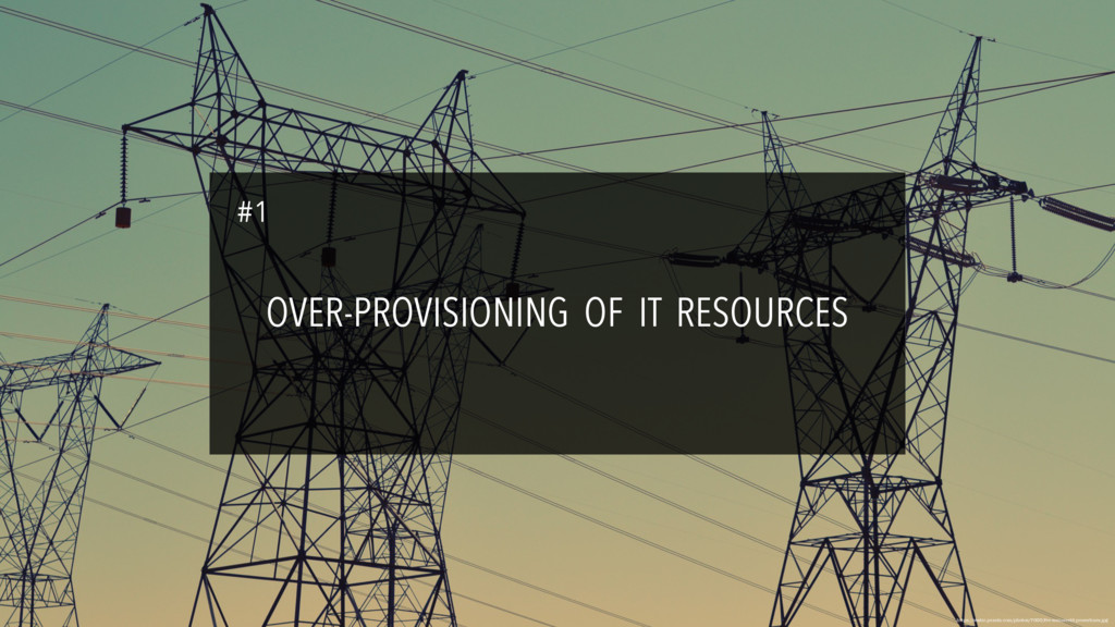 OVER-PROVISIONING OF IT RESOURCES https://stati...