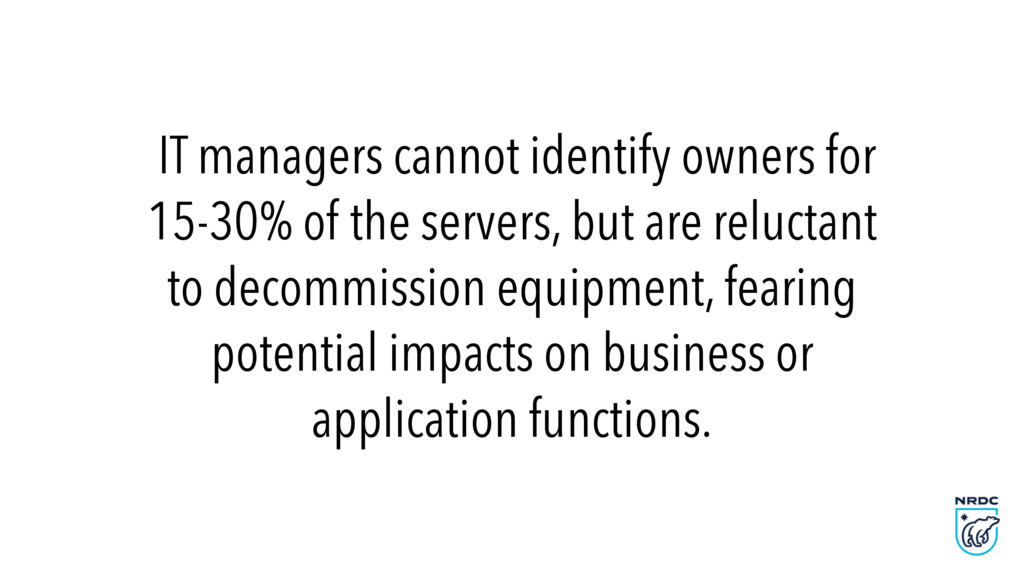 IT managers cannot identify owners for 15-30% o...