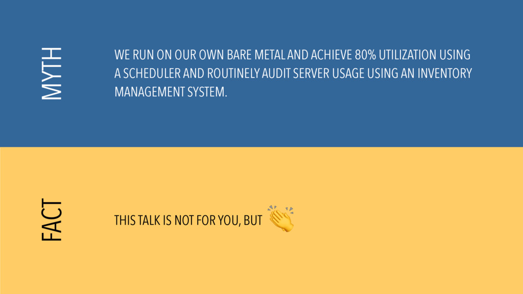 WE RUN ON OUR OWN BARE METAL AND ACHIEVE 80% UT...