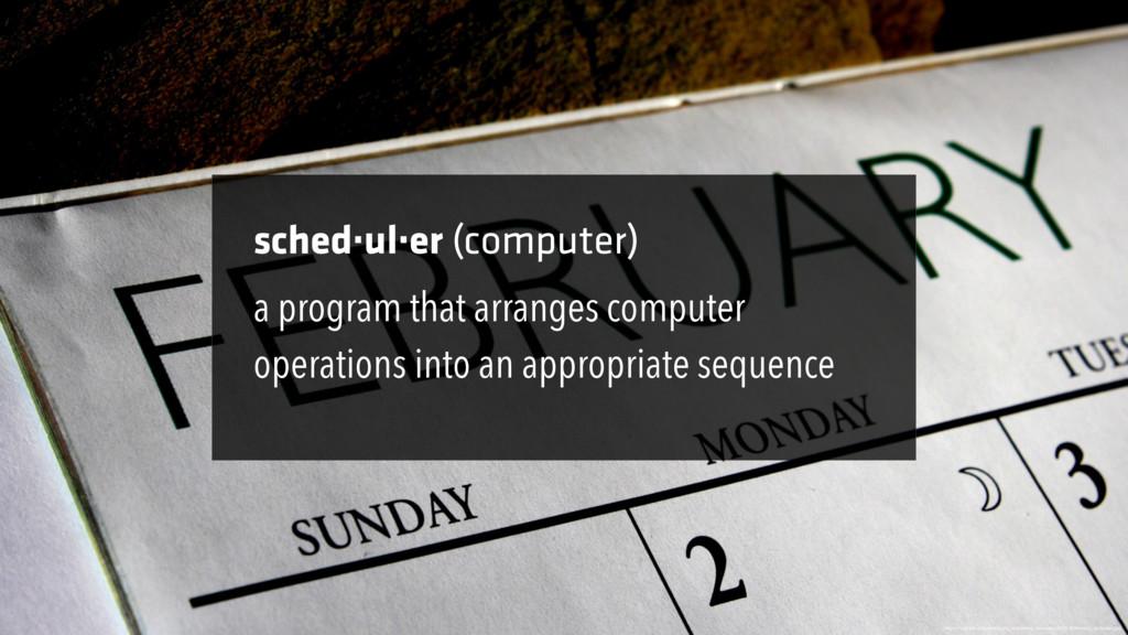 sched·ul·er (computer) https://upload.wikimedia...
