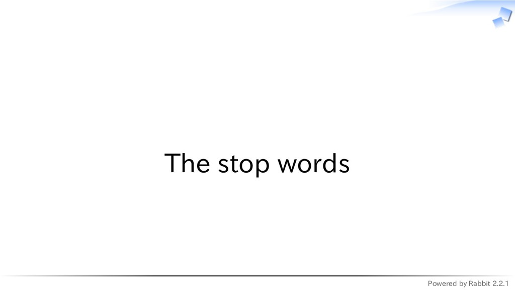 Powered by Rabbit 2.2.1   The stop words
