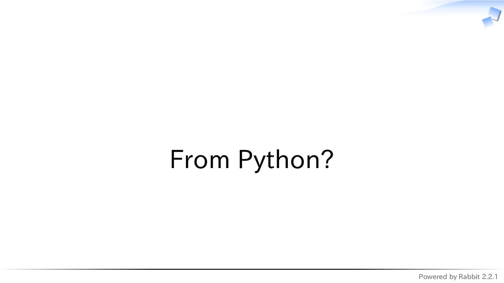 Powered by Rabbit 2.2.1   From Python?