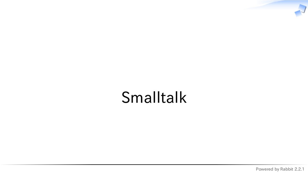 Powered by Rabbit 2.2.1   Smalltalk