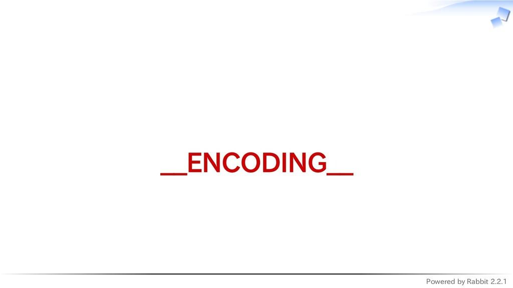 Powered by Rabbit 2.2.1   __ENCODING__