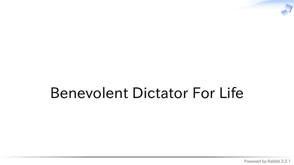 Powered by Rabbit 2.2.1   Benevolent Dictator F...