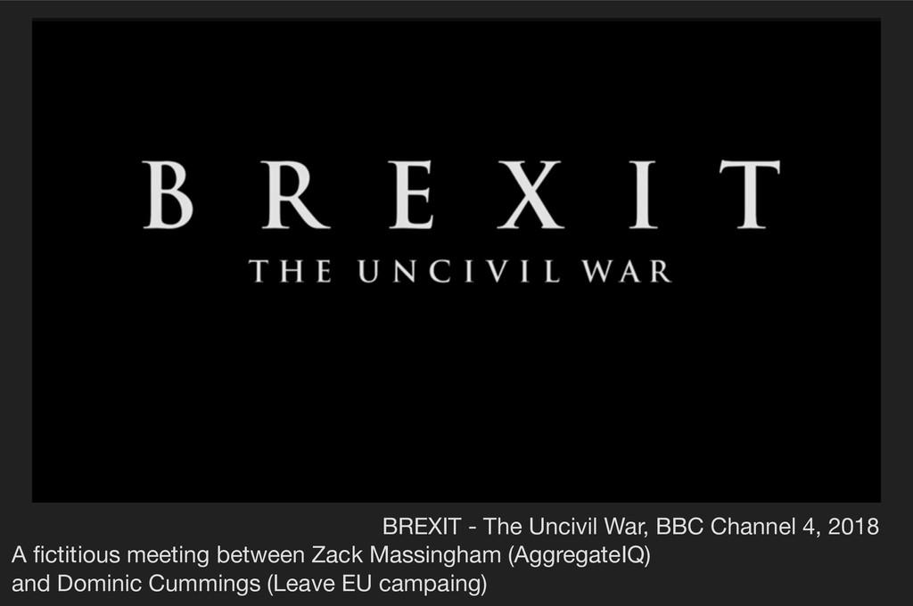 BREXIT - The Uncivil War, BBC Channel 4, 2018  ...