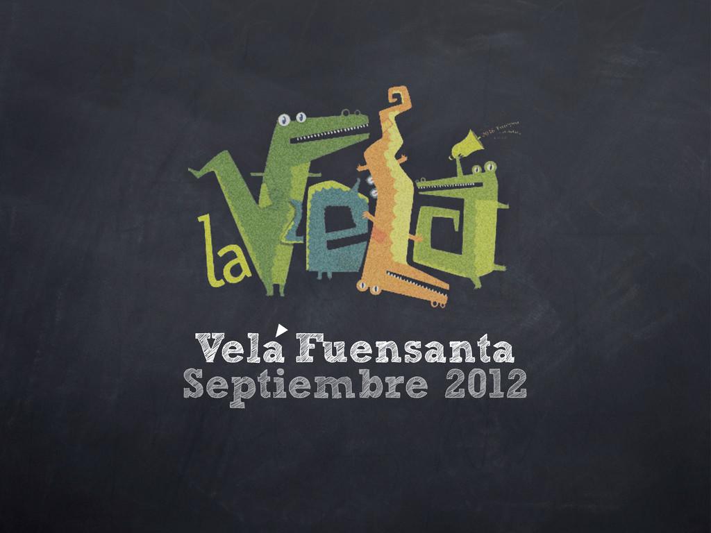 Vela Fuensanta Septiembre 2012