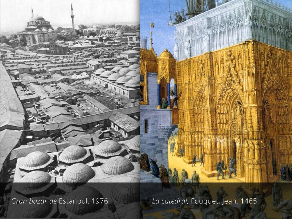 Gran bazar de Estanbul. 1976 La catedral, Fouqu...