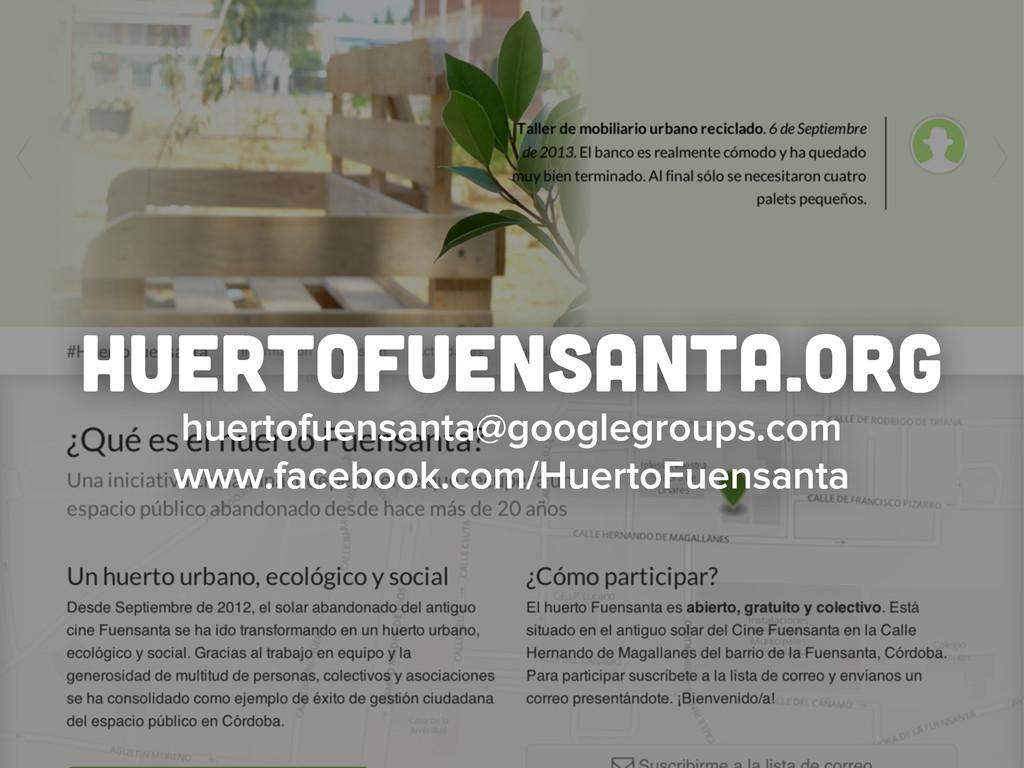 huertofuensanta.org huertofuensanta@googlegroup...