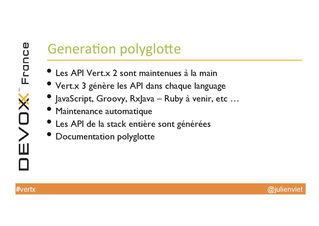 @julienviet #vertx Genera'on polyglo4e  •...