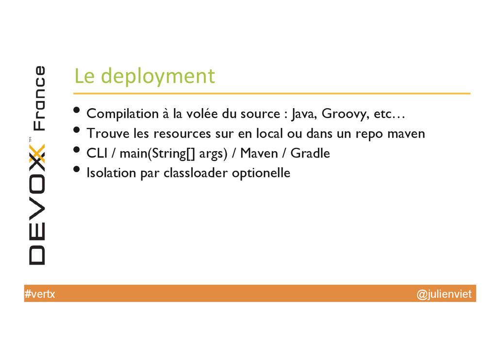 @julienviet #vertx Le deployment  •Compi...
