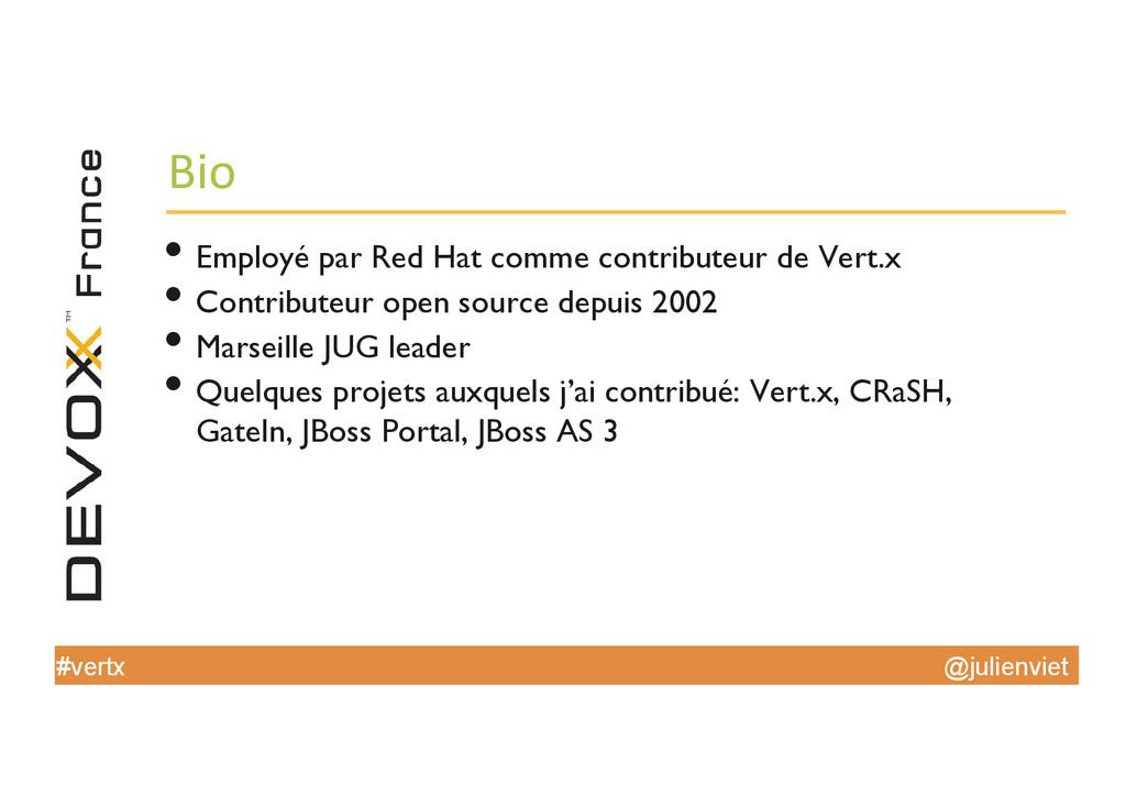 @julienviet #vertx Bio  •Employé par Red Ha...