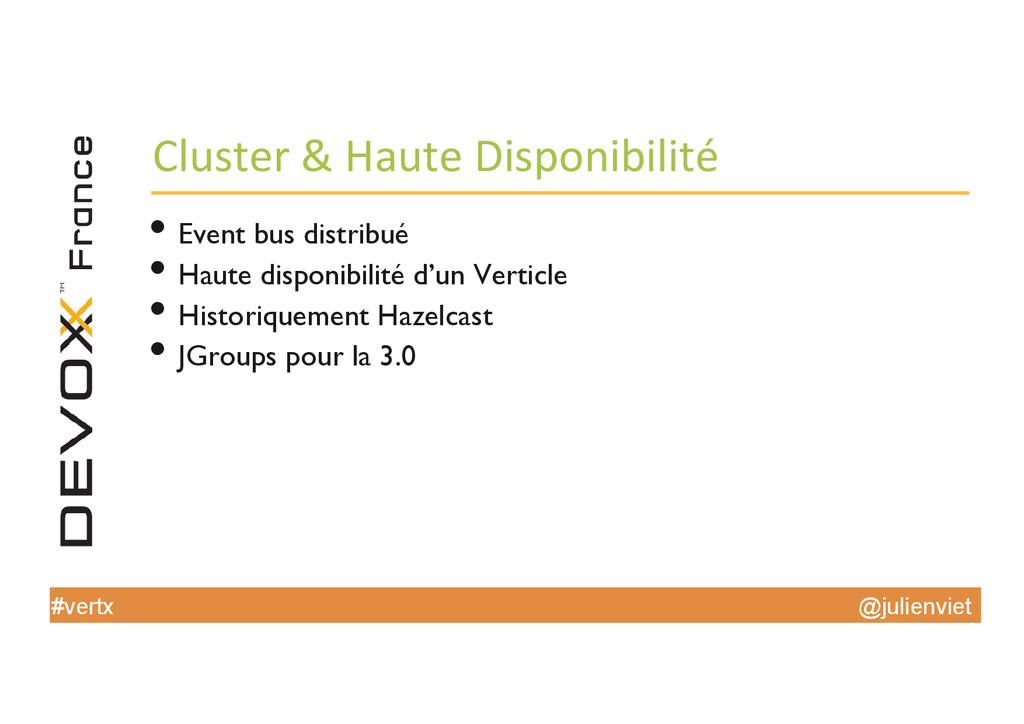 @julienviet #vertx Cluster & Haute Dis...
