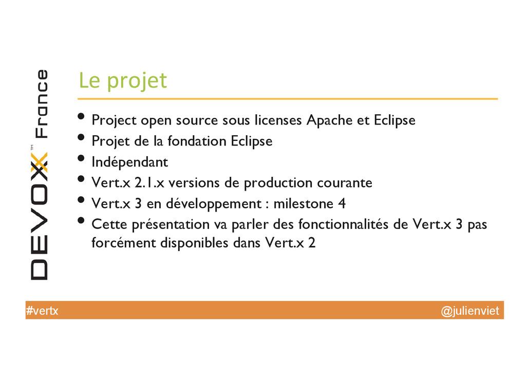 @julienviet #vertx Le projet  •Project o...
