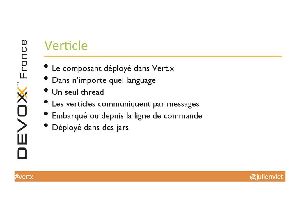 @julienviet #vertx Ver'cle  •Le composant d...