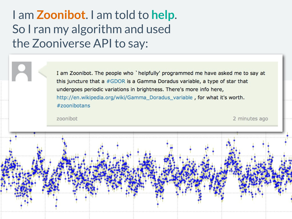 I am Zoonibot. I am told to help. So I ran my a...