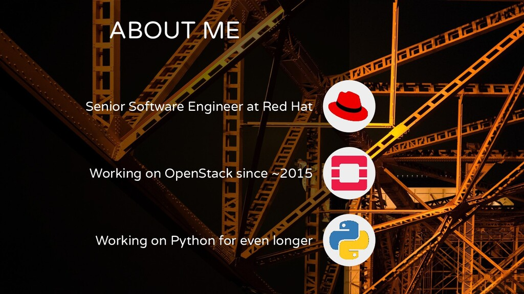 ABOUT ME Senior Software Engineer at Red Hat Wo...