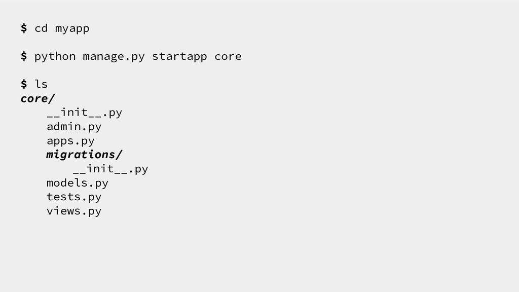 $ cd myapp $ python manage.py startapp core $ l...