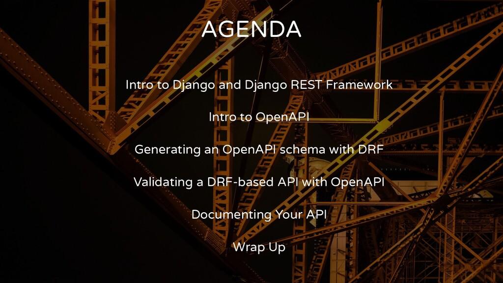 AGENDA Intro to Django and Django REST Framewor...