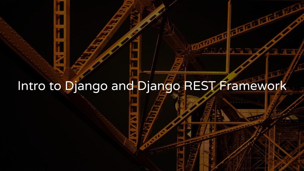 Intro to Django and Django REST Framework