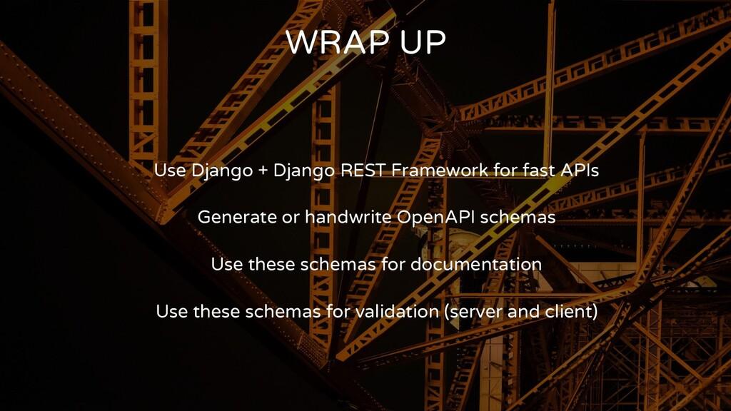 WRAP UP Use Django + Django REST Framework for ...