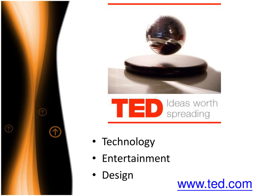 • Technology • Entertainment • Design www.ted.c...