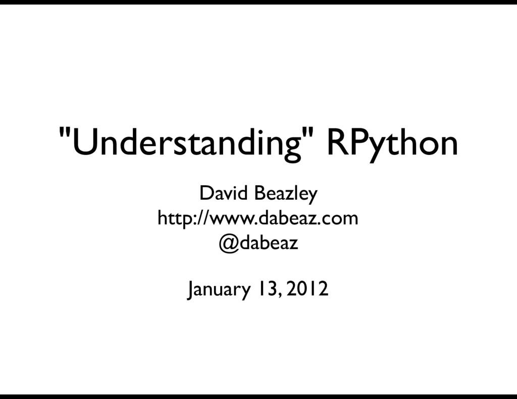"""""""Understanding"""" RPython David Beazley http://ww..."""