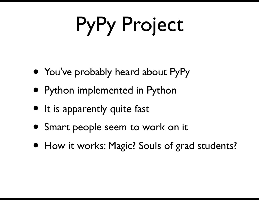 PyPy Project • You've probably heard about PyPy...