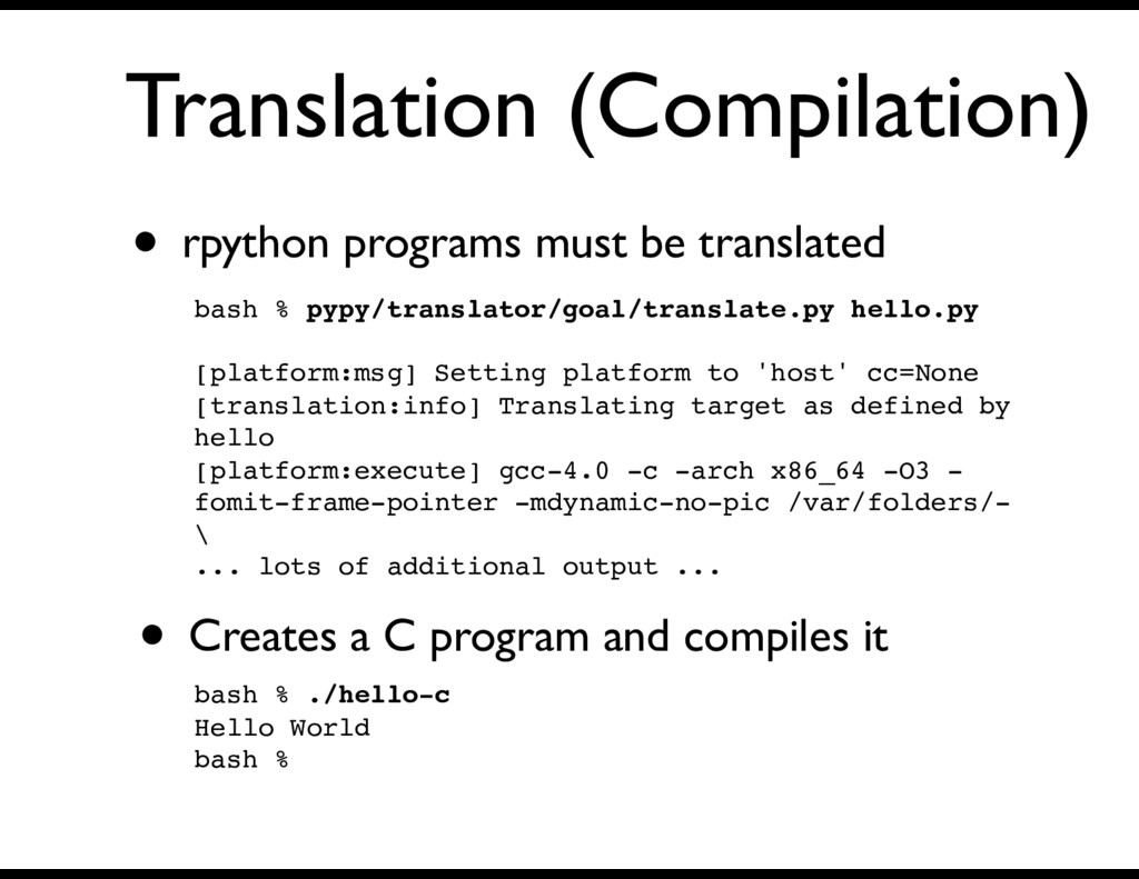 Translation (Compilation) • rpython programs mu...