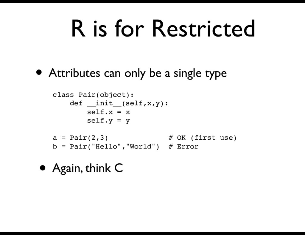 R is for Restricted • Attributes can only be a ...
